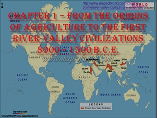 From the Origins of Agriculture to The First River Valley Civilizations 8000 - 1500 BCE 1,