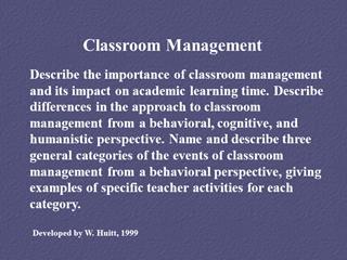 Classroom Management, Describe the importance of classroom management and its impact on academic learning time Digital slide making software