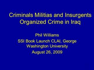 The Madrid Bombings - Criminals Militias and Crime in Iraq, Phil Williams SSI Book Launch CLAI,