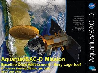 Aquarius, SAC-D Mission Baseline Orbit Assessment - Gary Lagerloef 6th Science Meeting,