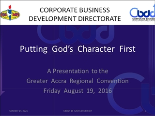 Putting God's Character First, A to the Greater Accra Regional Convention Friday August 19 Digital slide making software