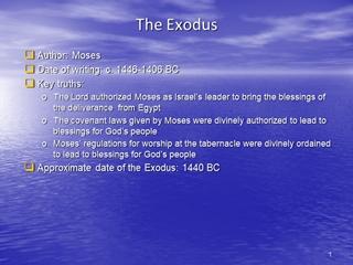 The Exodus, Author: Moses Date of writing: c, 1446 1406,