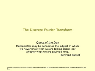 The Discrete Fourier Transform, Quote of the Day Mathematics may,