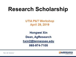 Research Scholarship, Hongwei Xin Dean, AgResearch hxin2@ 865-974-7105,
