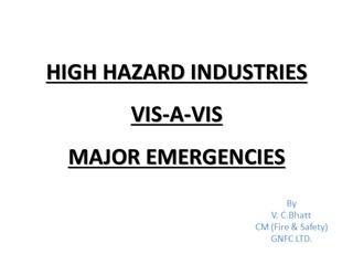 HIGH HAZARD INDUSTRIES VISA A VIS MAJOR EMERGENCIES,