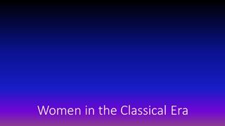 Women in the Classical Era, Women in the Classical Era,