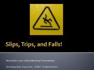 Slips, Trips, and Falls!,