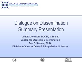 Dialogue on Dissemination Summary, Lenora Johnson, Center for Strategic Dissemination Jon F,