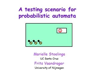 lkdfjsdfjksdl;jfsdf - A testing scenario for probabilistic automata, Marielle Stoelinga UC Santa,