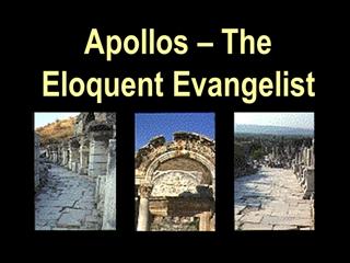 Apollos The Eloquent Evangelist,