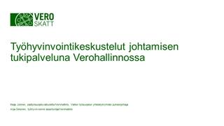 Työhyvinvointidialogi VM - Työhyvinvointikeskustelut johtamisen tukipalveluna Verohallinnossa, Maija Jokinen, päätyösuojeluvaltuutettu, Verohallinto, Valtion työsuojelun yhteistyöryhmän puheenjohtaja Anja Simonen,