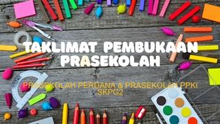 TAKLIMAT PEMBUKAAN PRASEKOLAH SKPG2 Digital slide making software