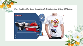 What You Need To Know About Fast T-Shirt Printing--Using DTF Printer Digital slide making software