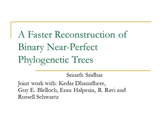 A Faster Reconstruction of Binary Near-Perfect Phylogenetic Trees, Srinath,