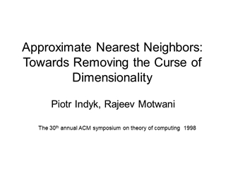 Approximate Nearest Neighbors Towards Removing the …,
