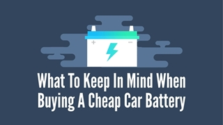 What To Keep In Mind When Buying A Cheap Car Battery,Online HTML PPT displaying platform