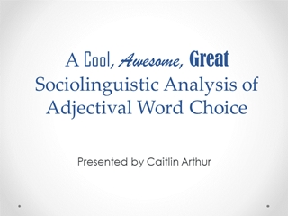 A Cool, Awesome, Great Sociolinguistic Analysis of,