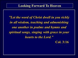 Looking Forward To Heaven - Eastside church,