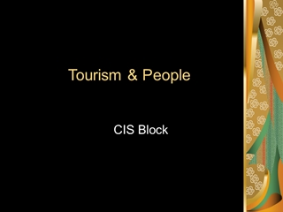 Tourism, Culture, and Ways of Life,