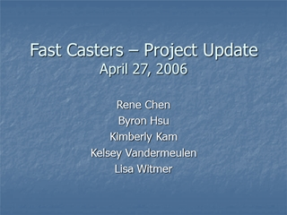 Fast Casters – Project Update April 27, 2006 - MIT,