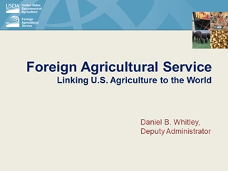 Daniels - Foreign Agricultural ServiceLinking U, Agriculture to the World, Daniel B,