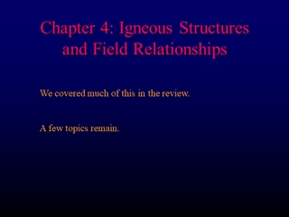 Igneous Structures and Field Relationships,