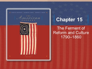 kennedy - The Ferment of Reform and Culture 1790–1860, At huge,