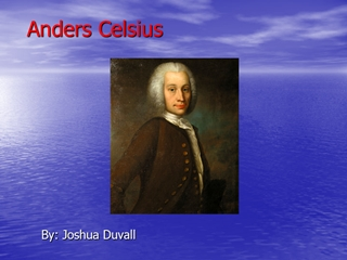 Anders Celsius, By: Joshua Duvall, The Early Life, Born on November 27 Digital slide making software