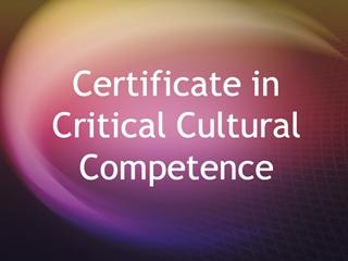 Certificate in Critical Cultural Competence,