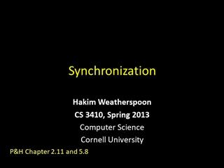 Synchronization, Hakim Weatherspoon CS 3410, Spring 2013 Computer Science Cornell University,