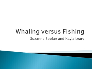 Whaling versus Fishing - Bridgewater State University,