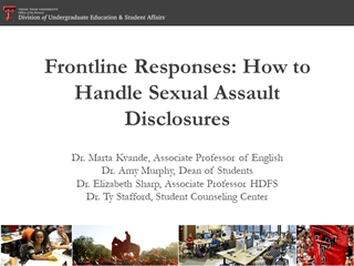 Name of TTU - Frontline Responses: How to Handle Sexual Assault Disclosures, Dr, Marta Kvande,