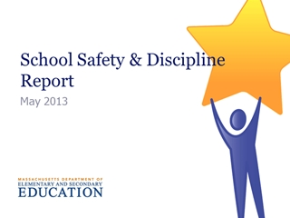 School Safety & Discipline Report - May 2013,
