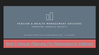 Best Financial Planning For Retirement in Waltham Digital slide making software