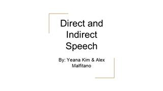 Direct and Indirect Speech, By: Yeana Kim & Alex Malfitano Digital slide making software