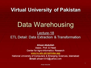 Ahsan Abdullah, Data Warehousing, ETL Detail: Data Extraction & Transformation,