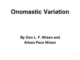 namevariation 006 - Onomastic Variation, By Don L, Nilsen and Alleen Pace Nilsen Digital slide making software