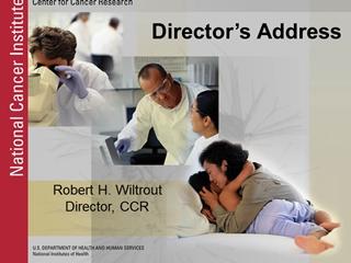 Robert H, Wiltrout Director, CCR, Director's Address, Director Robert H,