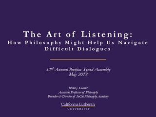 PROJECT TITLE - The Art of Listening: How Philosophy Might Help Us Navigate Difficult Dialogues Digital slide making software