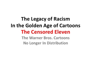 Censored 11 - The Legacy of Racism In the Golden Age of Cartoons Digital slide making software