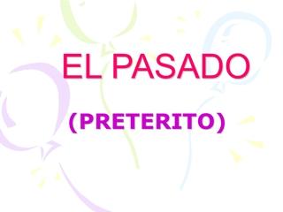 EL PASADO, (PRETERITO), Hoy vamos a ver qué hicimos el fin de semana pasado,