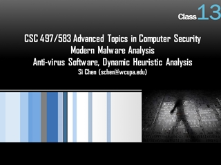 Template - CSC 497, 583 Advanced s in Computer Security Modern Malware Analysis Anti-virus Software,