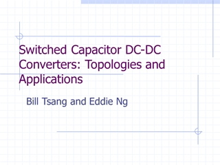 Switched Capacitor DC DC Converters Topologies and Digital slide making software