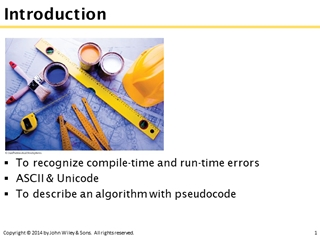 Introduction, To recognize compile time and run time errors ASCII Digital slide making software