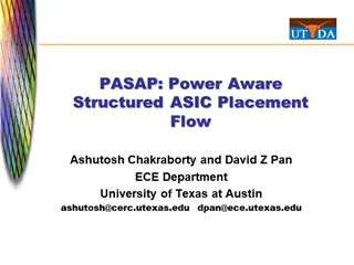 PASAP Power Aware Structured ASIC Placement,