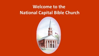 07 Kings 58b - Welcome to the National Capital Bible Church, Chafer Theological Seminary Annual 2017 Pastors' Conference,