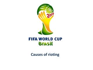 Juntos Causes of rioting,