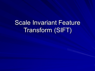 Scale Invariant Feature Transform (SIFT),